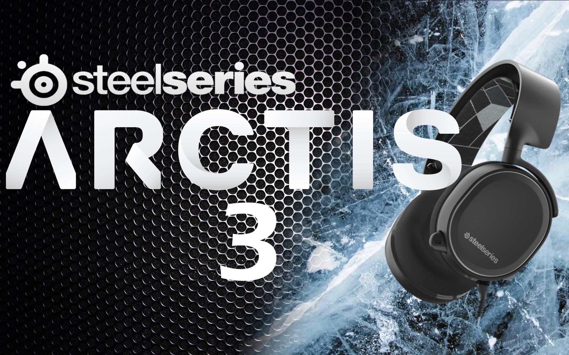 Test : SteelSeries Arctis 3, Une nouvelle référence ?